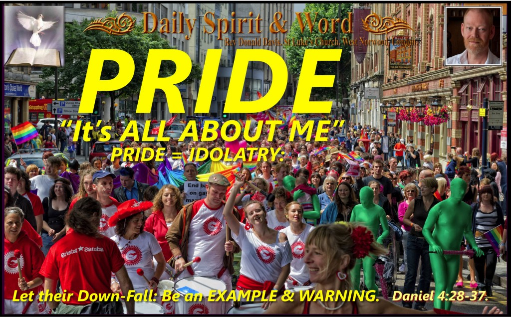 "PRIDE says, ""It's ALL abut ME"" = Idolatry."