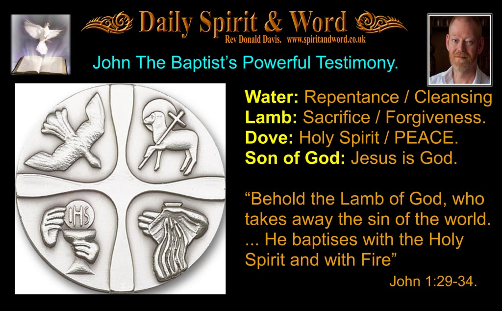John The Baptist's Powerful Testimony: The Water, the Lamb, the Dove and the Son of God.