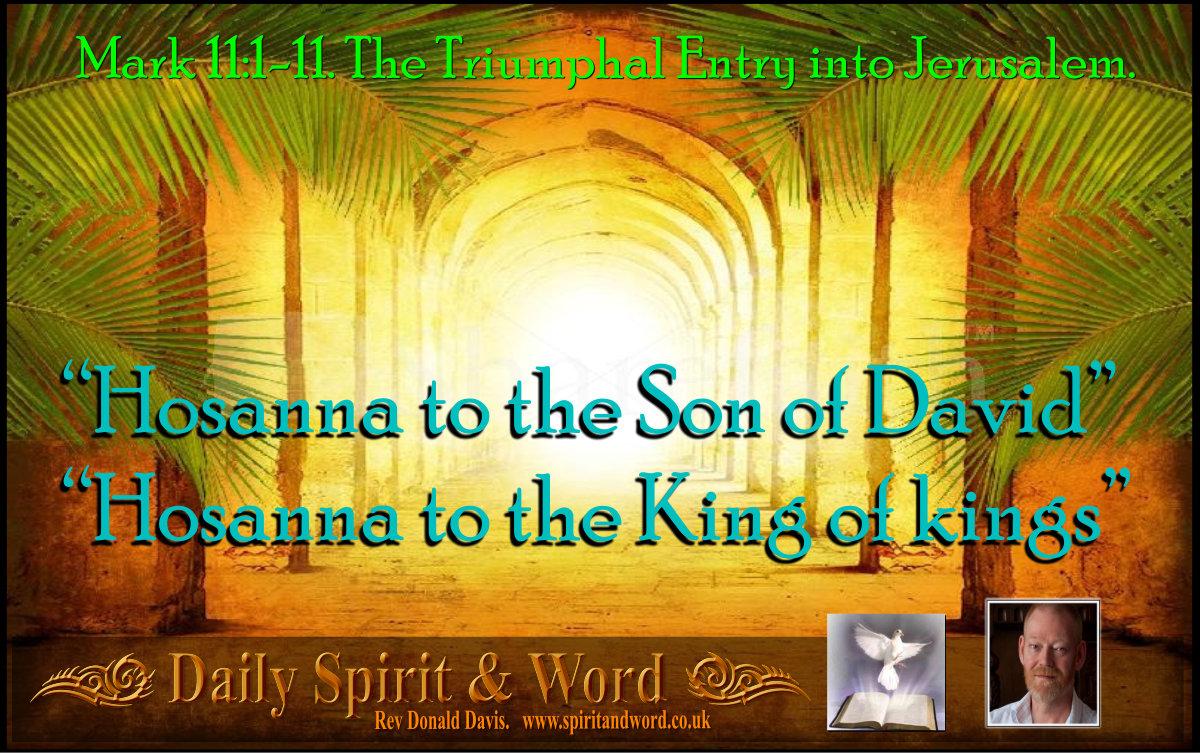 The Triumphal Entry of Jesus into Jerusalem.