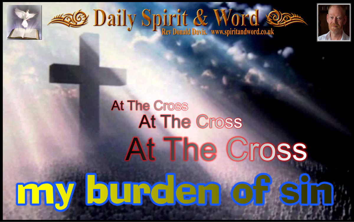 At The Cross, At The Cross of Jesus Christ.