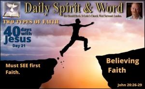 Two Types of Faith: Seeing Faith and Believing Faith.