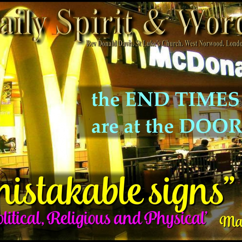 Daily Spirit and Word � Unmistakable End Time Signs