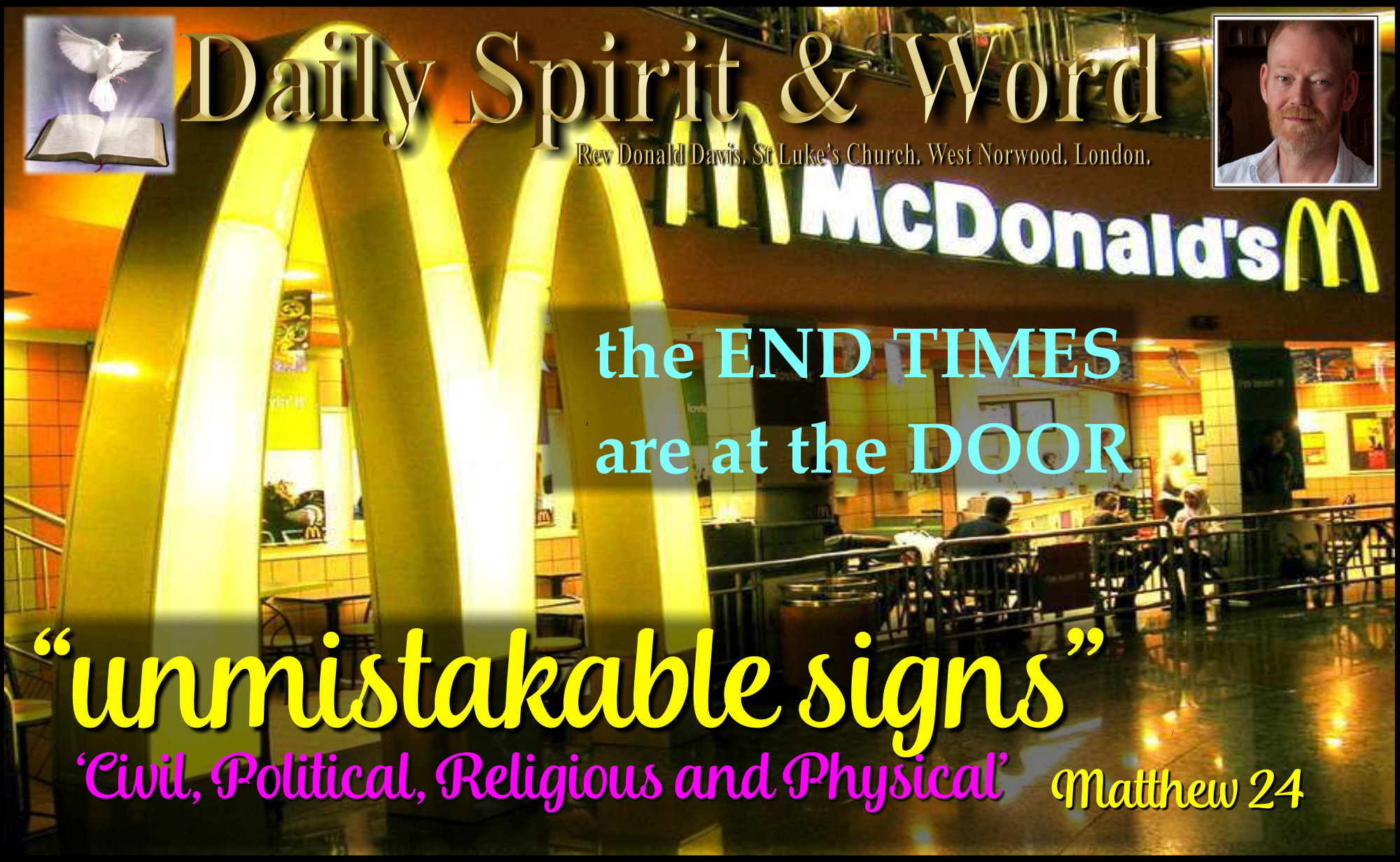 End Times, Last Days, Unmistakable Signs,