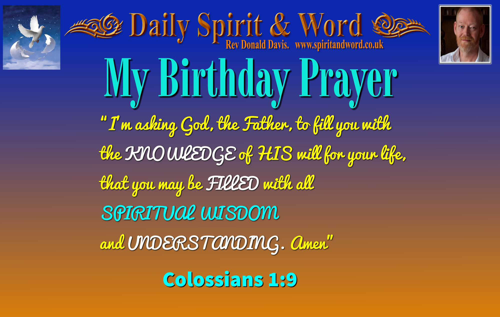 Birthday Prayer: Jesus created everything out of nothing, be blessed with Spiritual Wisdom and Knowledge of God.