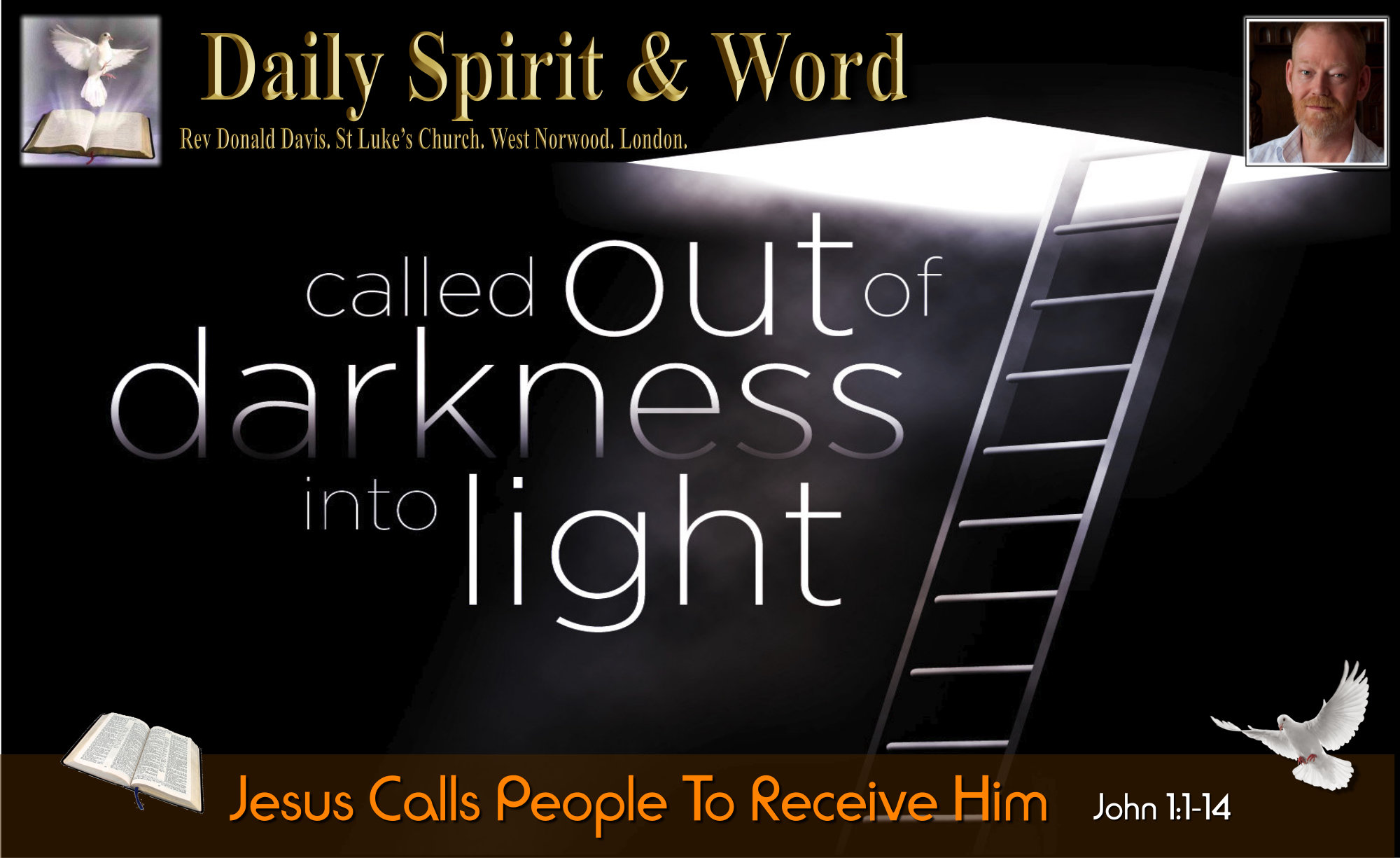 Out Of Darkness Into Light >> Called Out Of Darkness Into The Light Daily Spirit And Word