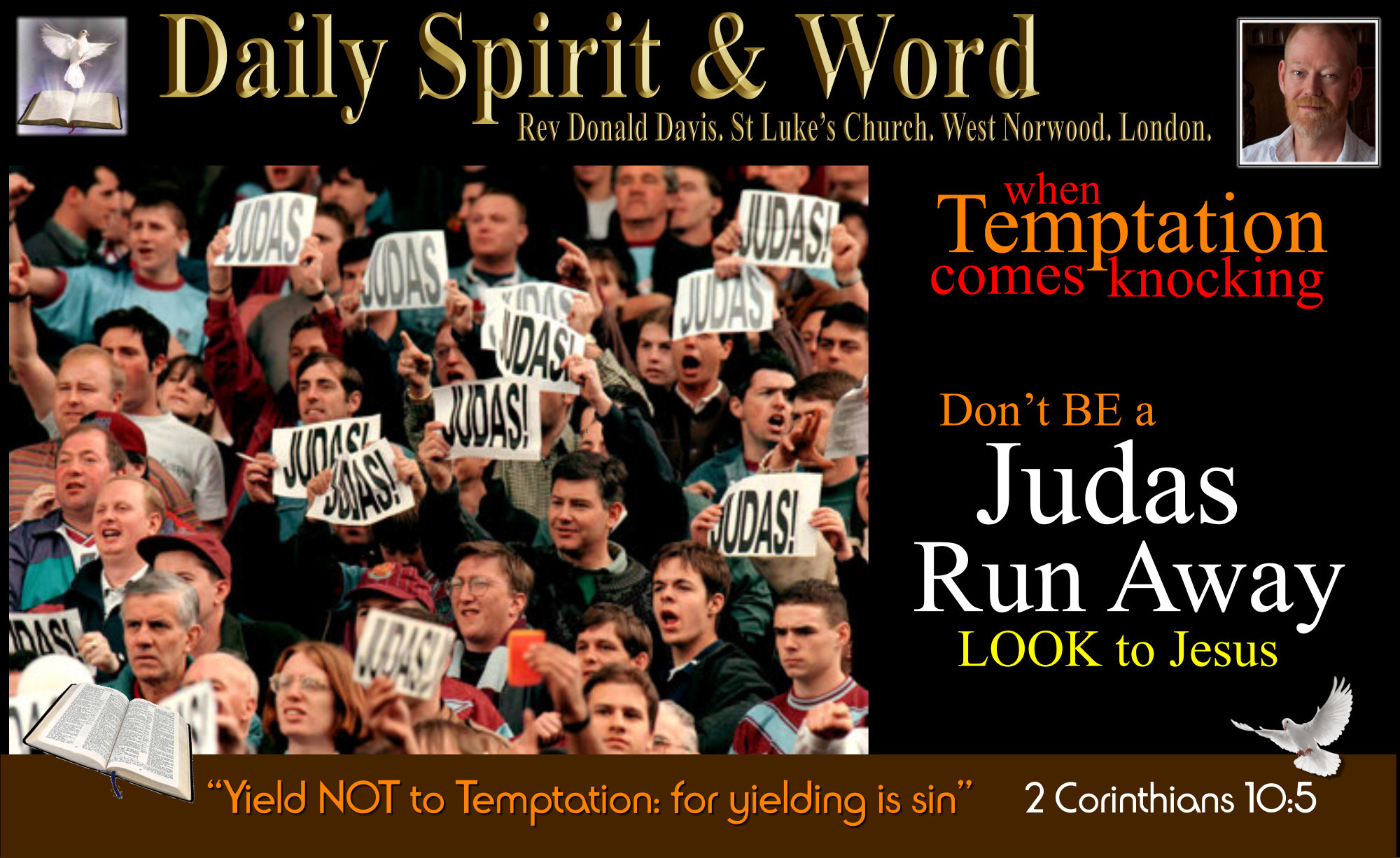 flee temptation, run away,