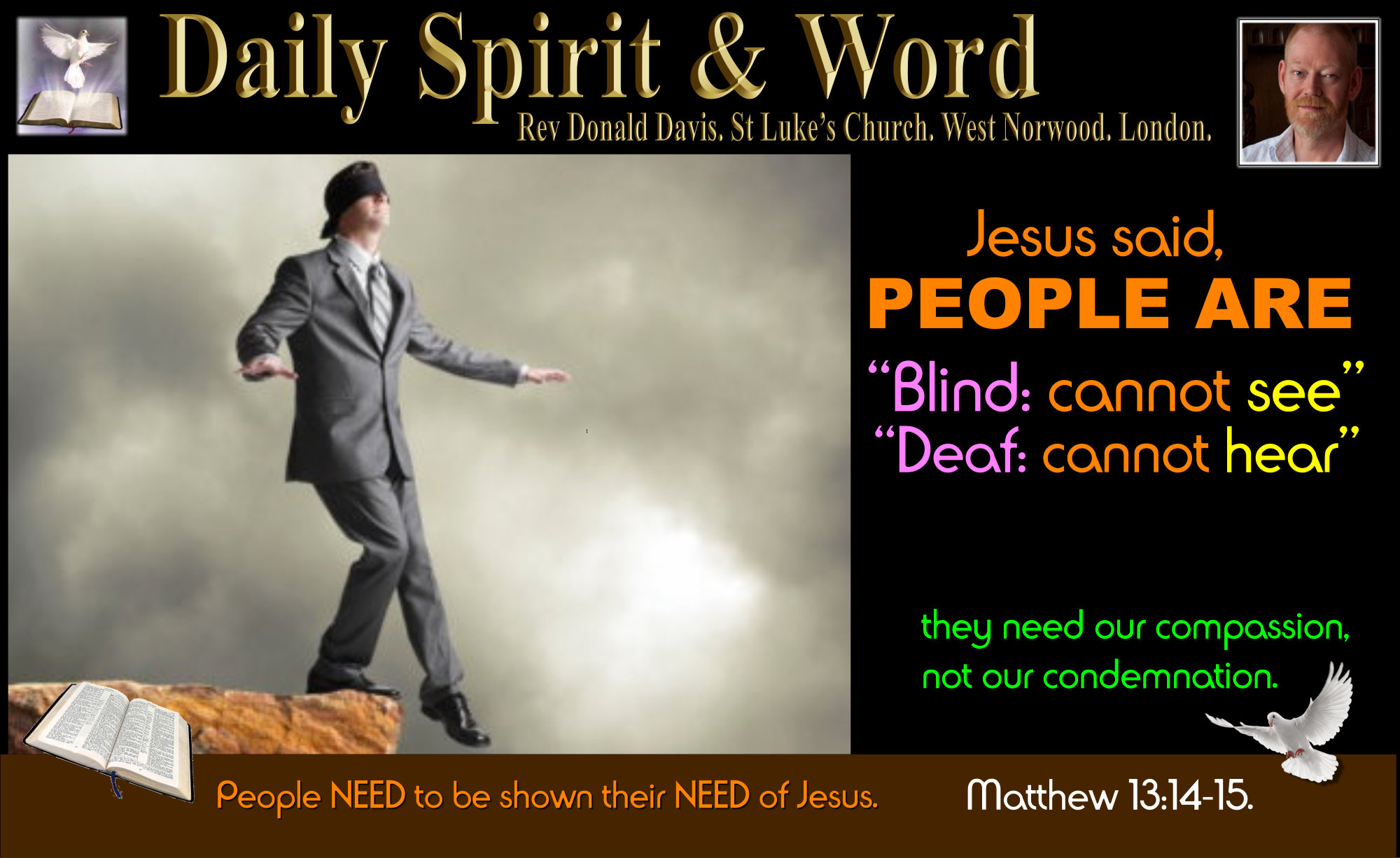 The Blind and Deaf need our Compassion and Kindness, a miracle so they can see and hear their NEED of Jesus Christ