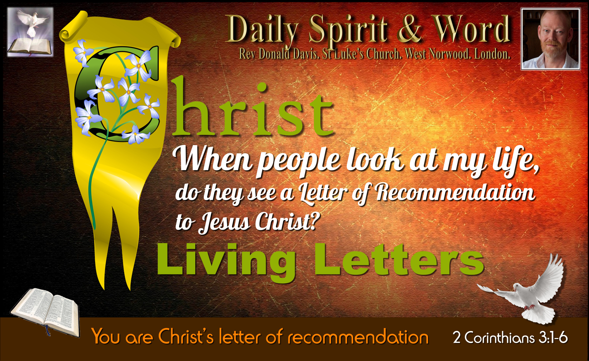 You are Christ's living letter of recommendation, epistle, to the world,