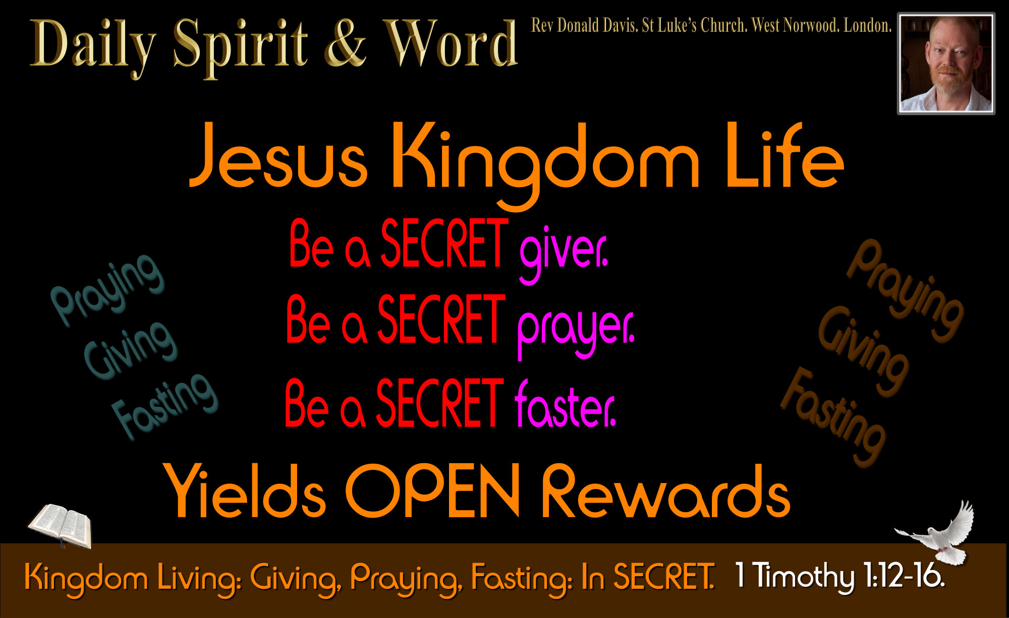 through faith in Jesus you will become His secret change agents in this world